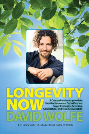 Longevity Now de David Wolfe