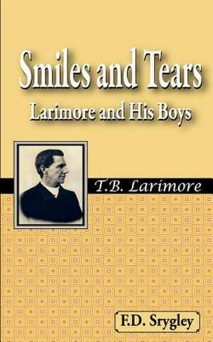 Smiles and Tears or Larimore and His Boys de F. B. Srygley