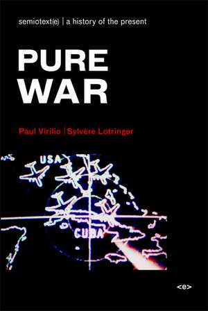 Pure War – New edition Translated from French de Paul Virilio