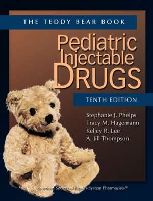 Pediatric Injectable Drugs (the Teddy Bear Book)