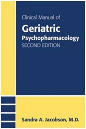 Clinical Manual of Geriatric Psychopharmacology