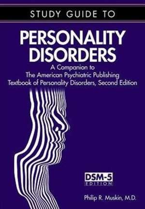 Study Guide to Personality Disorders de Philip R. (Professor of Clinical PsychiatryNew York-Presbyterian Hospital/Columbia Univ. Medical Center) Muskin