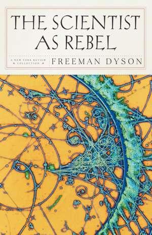 The Scientist as Rebel de Freeman J. Dyson