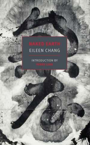 Naked Earth de Eileen Chang