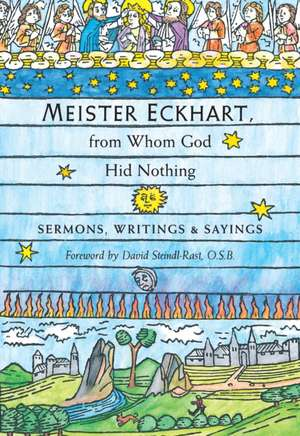 Meister Eckhart, from Whom God Hid Nothing de David O'Neal