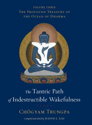 The Tantric Path of Indestructible Wakefulness de Chogyam Trungpa