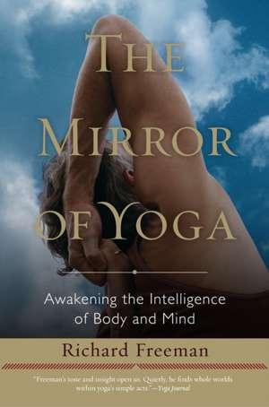 The Mirror of Yoga de Richard Freeman