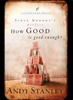 How Good Is Good Enough? de Andy Stanley