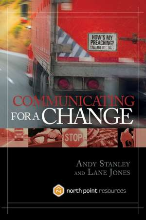 Communicating for a Change de Andy Stanley