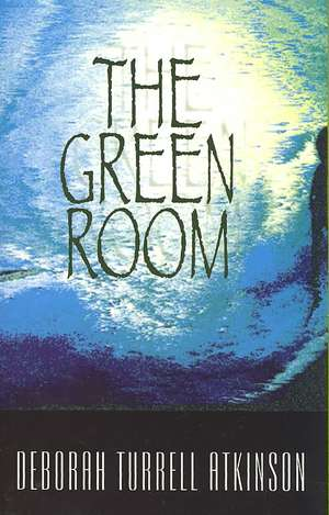 The Green Room de Deborah Turrell Atkinson