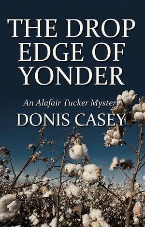 The Drop Edge of Yonder de Donis Casey
