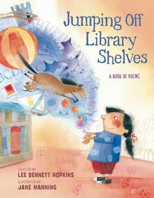 Jumping Off Library Shelves de Lee Bennett Hopkins
