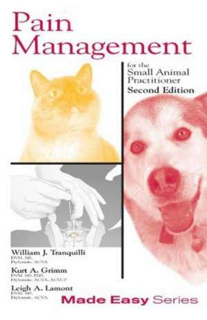 Pain Management for the Small Animal Practitioner de William J. Tranquilli