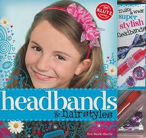 Headbands & Hairstyles [With 2 Plastic Headbands, 1 Elastic Headband, Sequins and Beads and Glue and Ribbon]:  Petal People You Make Yourself de Eva Steele-Staccio
