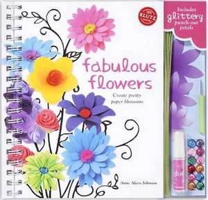 Klutz: Fabulous Flowers