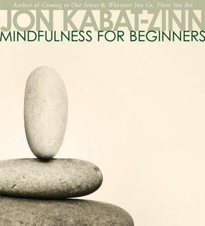 Mindfulness for Beginners de Jon Kabat-Zinn
