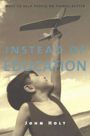 Instead of Education imagine
