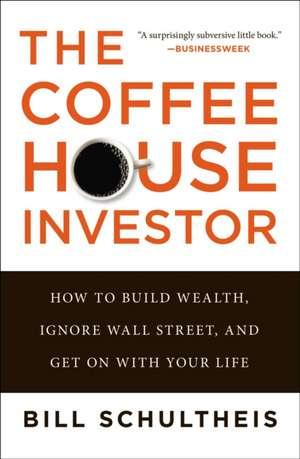 The Coffeehouse Investor de Bill Schultheis