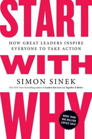 Start with Why de Simon Sinek