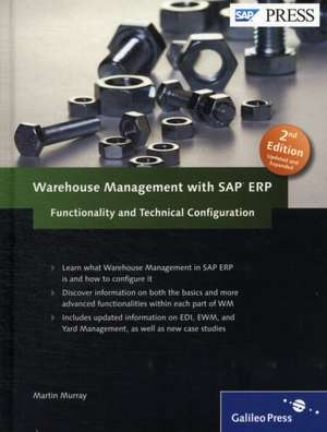 Warehouse Management with SAP ERP: Functionality and Technical Configuration de Martin Murray
