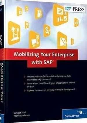 Mobilizing Your Enterprise with SAP de Sanjeet Mall