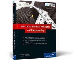 SAP CRM: Technical Principles and Programming de Stephen Johannes