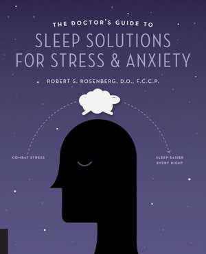 The Doctor's Guide to Sleep Solutions for Stress and Anxiety