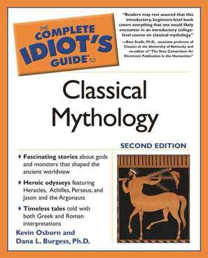 The Complete Idiot's Guide to Classical Mythology, 2nd Edition de Kevin Osborn