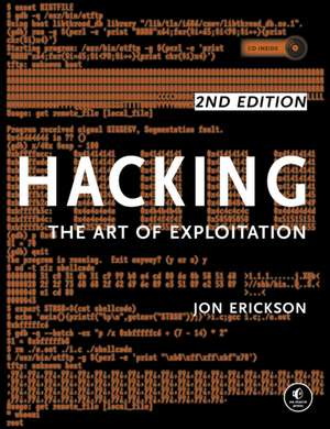 Hacking: The Art Of Exploitation, 2nd Edition imagine