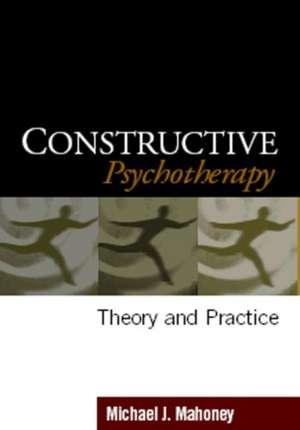 Constructive Psychotherapy de Michael J. Mahoney