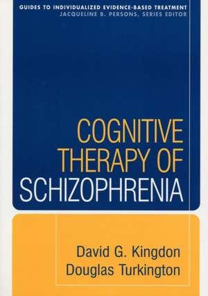 Cognitive Therapy of Schizophrenia de Douglas Turkington