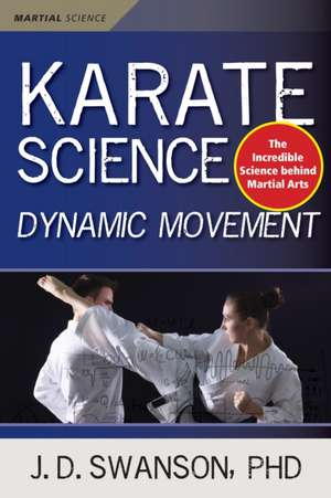 Karate Science: Dynamic Movement