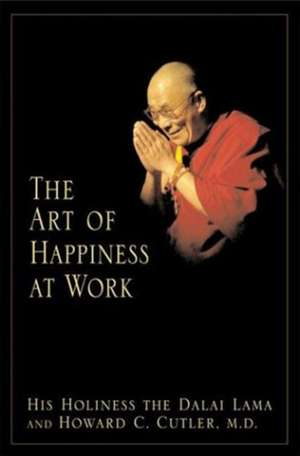 The Art of Happiness at Work de Dalai Lama