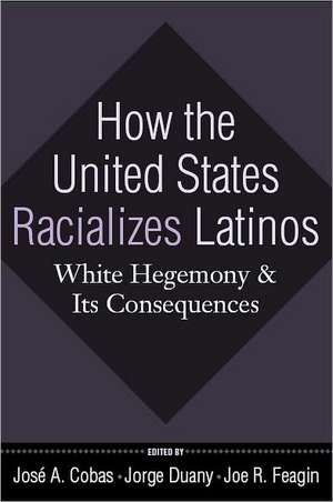How the United States Racializes Latinos imagine