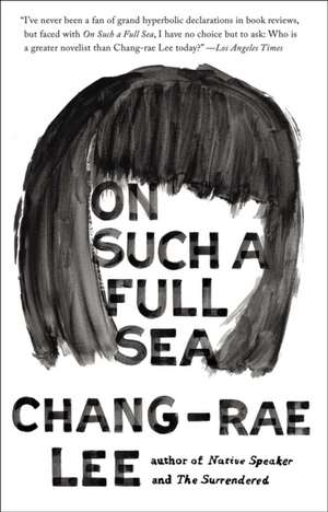 On Such a Full Sea de CHANG RAE LEE