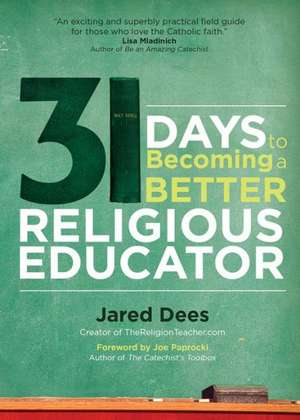 31 Days to Becoming a Better Religious Educator de Jared Dees
