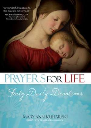 Prayers for Life:  Forty Daily Devotions de Mary Ann Kuharski