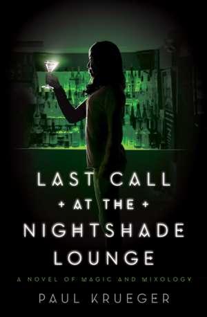 Last Call at the Nightshade Lounge de Paul Krueger