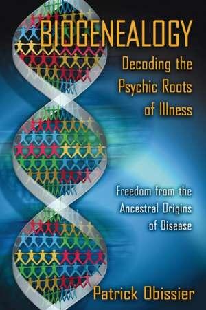 Biogenealogy:  Freedom from the Ancestral Origins of Disease de Patrick Obissier