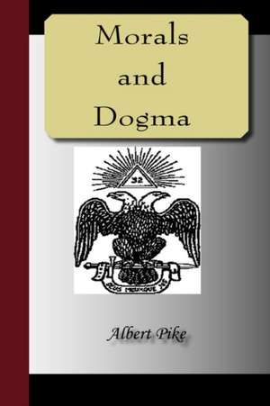 Morals and Dogma of the Ancient and Accepted Scottish Rite of Freemasonry:  The Power of the Coming Race de Albert Pike