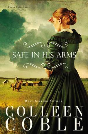 Safe in His Arms de Colleen Coble