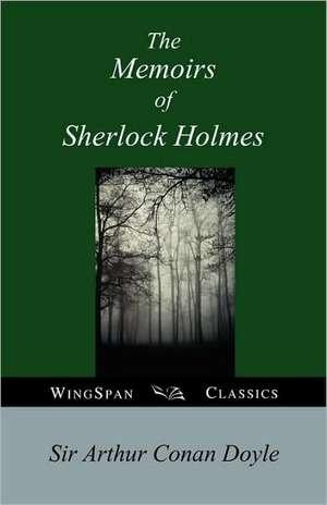 The Memoirs of Sherlock Holmes de Sir Doyle, Arthur Conan