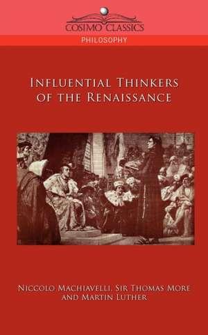 Influential Thinkers of the Renaissance de Niccolo Machiavelli