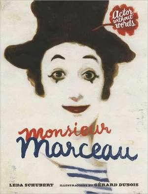 Monsieur Marceau de Leda Schubert