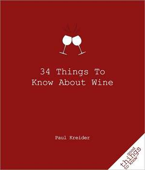 34 Things To Know About Wine