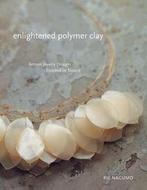 Enlightened Polymer Clay de Rie Nagumo
