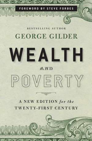 Wealth and Poverty: A New Edition for the Twenty-First Century de George Gilder