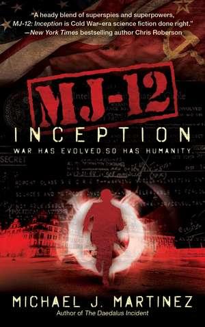 MJ-12: Inception: A MAJESTIC-12 Thriller de Michael J. Martinez