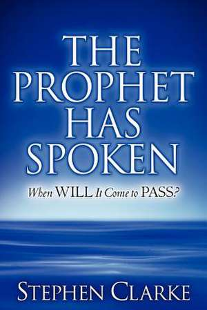 The Prophet Has Spoken de Stephen Clarke