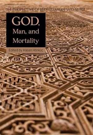 God, Man, Mortality: The Perspective of Bediuzzaman Said Nursi imagine